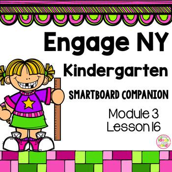 Engage NY Kindergarten Math Module 3 Lesson 16 SmartBoard