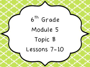Engage NY Math 6, Module 5 Topic B