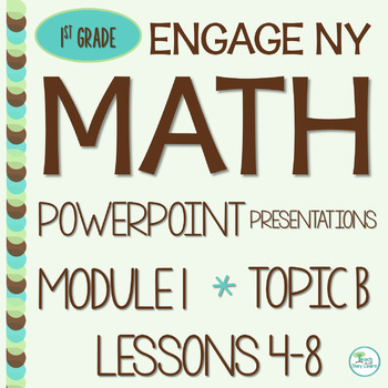 Engage NY Math SMART Board 1st Grade Module 1 Topic B Lessons 4-8