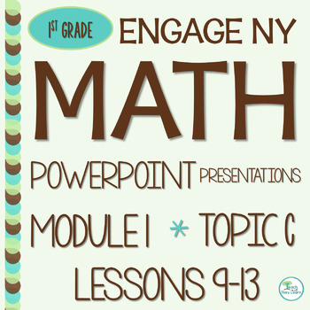 Engage NY Math SMART Board 1st Grade Module 1 Topic C Less