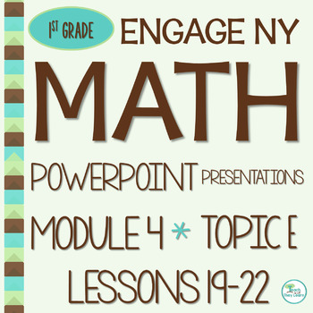 Engage NY Math SMART Board 1st Grade Module 4 Topic E Less