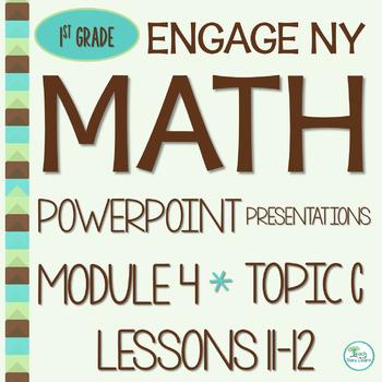 Engage NY Math SMART board 1st Grade Module 4 Topic C Less