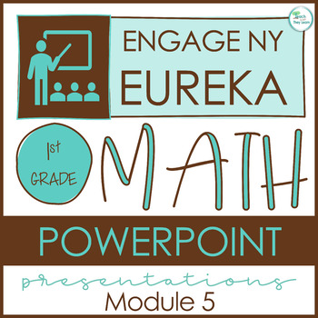 Engage NY Math SMART board 1st Grade Module 5 ENTIRE MODUL