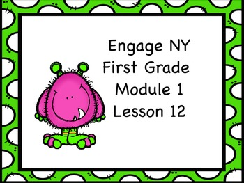 Engage NY First Grade Module 1 Lesson 12