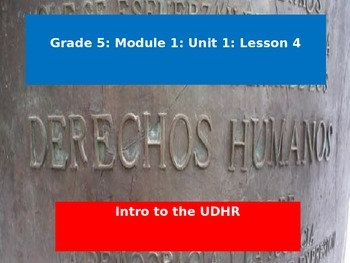 Engage NY Module 1, Unit 1, Lesson 4: Introduction to the UDHR
