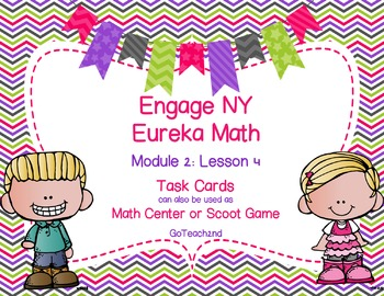 Engage NY  Module 2 : Lesson 4  Math Centers - Task Cards