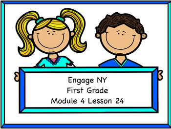 Engage NY Module 4 Lesson 24