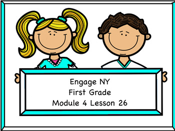 Engage NY Module 4 Lesson 26