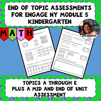 Engage NY Module 5 End of Topic Assessments - Kindergarten