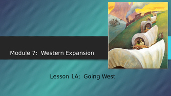 Engage NY:  Module 7 - Lesson 1:  Going West