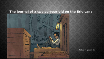 Engage NY:  Module 7 - Lesson 3: The Journal of a 12 year