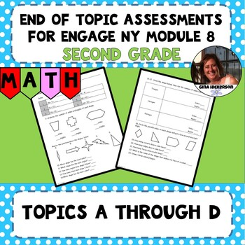 Engage NY Module 8 End of Topic Assessments - Second Grade