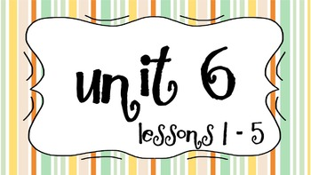 Engage NY Skills Unit 6 Lessons 1-5