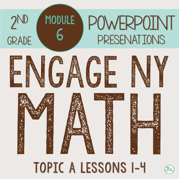Engage NY Smart Board 2nd Grade Module 6 Topic A (Lessons