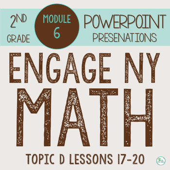 Engage NY Smart Board 2nd Grade Module 6 Topic D (Lessons
