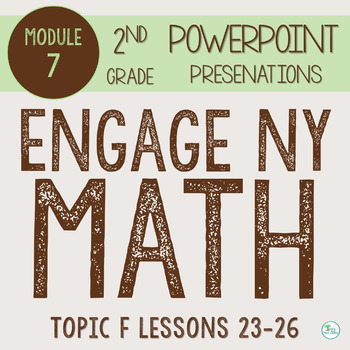 Engage NY Smart Board 2nd Grade Module 7 Topic F (Lessons