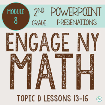Engage NY Smart Board 2nd Grade Module 8 Topic D (Lessons