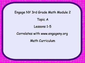 Engage NY Smart Board Lesson 3rd Grade Math Module 2 Topic A