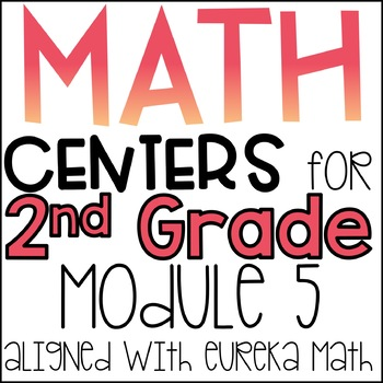 Eureka~Engage New York Math Centers: 2nd Grade Module 5