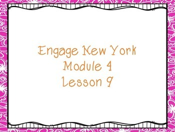 Engage New York Module 4 Lesson 9