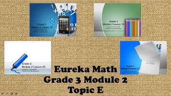 Eureka Math - 3rd Grade Module 2, Topic E PowerPoints