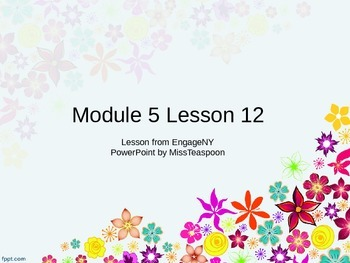 EngageNY - 3rd Grade Module 5, Lesson 12 PowerPoint