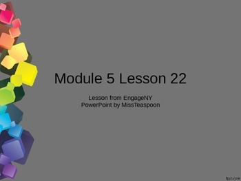 EngageNY - 3rd Grade Module 5, Lesson 22 PowerPoint