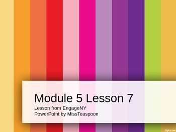 EngageNY - 3rd Grade Module 5, Lesson 7 PowerPoint