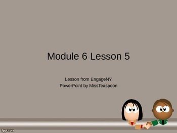 EngageNY - 3rd Grade Module 6, Lesson 5 PowerPoint