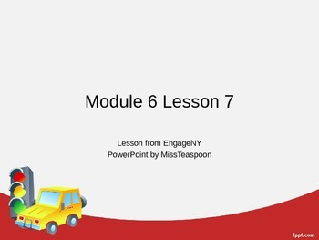EngageNY - 3rd Grade Module 6, Lesson 7 PowerPoint