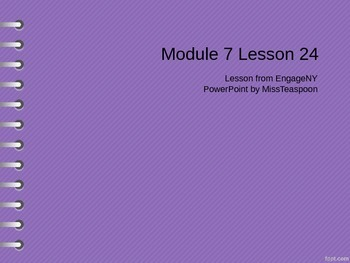 EngageNY - 3rd Grade Module 7, Lesson 24 PowerPoint
