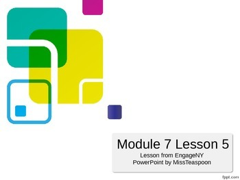 EngageNY - 3rd Grade Module 7, Lesson 5 PowerPoint