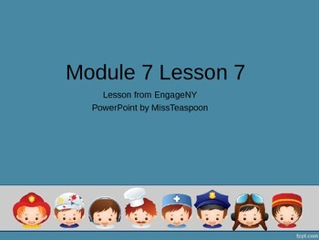 EngageNY - 3rd Grade Module 7, Lesson 7 PowerPoint