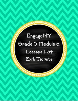EngageNY Fifth Grade Module 6: Lessons 1-34 Exit Tickets