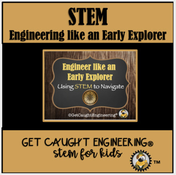 STEM and Early Explorers: Engineer a Navigation Tool!