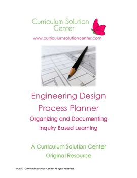 Engineering Design Process Planner {Inquiry Based Learning