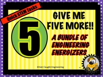 STEM and Give Me FIVE More! Engineering Energizers!! Bundle #2!