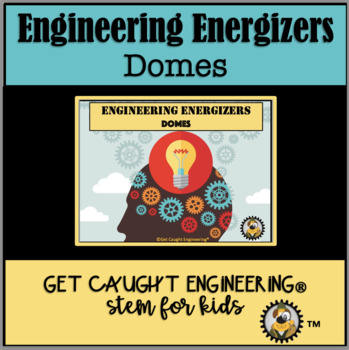 STEM-Engineering Energizer: Dome Sweet Dome - Engineering
