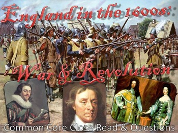 England in the 1600s: War & Revolution, Close Read & Discu
