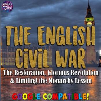 English Civil War, Glorious Revolution, & Limiting the Mon