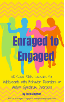 Enraged to Engaged: A Year of Social Skills for Teens with