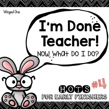 Early Finishers Enrichment Activities - I'm Done Teacher! Pack #4