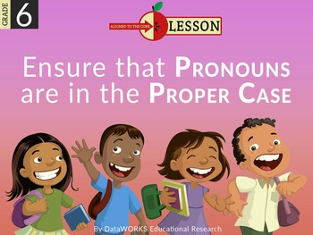 Ensure That Pronouns Are in the Proper Case