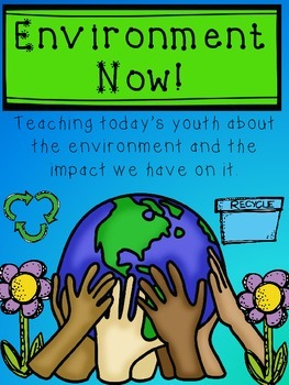 Environment Now!  Learning about the Earth and Enviornment