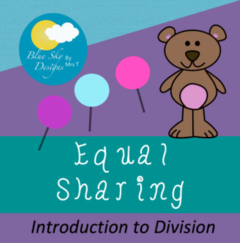 Equal Sharing with Bears and Lollipops!