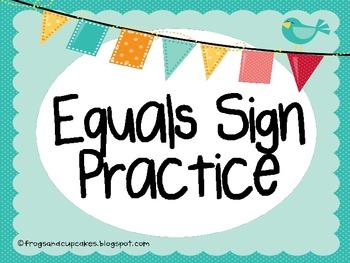 Equals Sign Practice