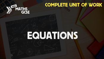 Equations - Complete Unit of Work