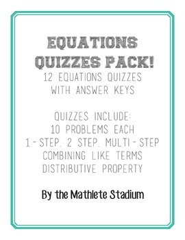 Equations Quiz Pack! 12 equations quizzes: 1-step, 2-step,