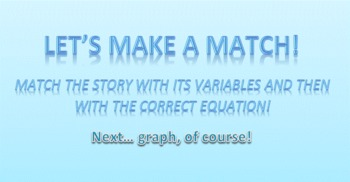 Equations, Variables, and Stories- Match Game!