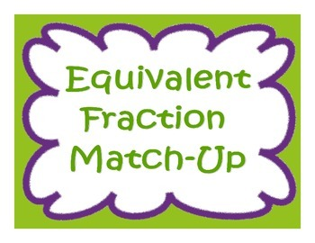 Equivalent Fractions Match-Up